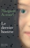 Margaret Atwood - Le dernier homme.