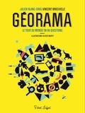 Julien Blanc-Gras et Vincent Brocvielle - Géorama - Le tour du monde en 80 questions.