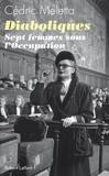 Cédric Meletta - Diaboliques - Sept femmes sous l'Occupation.