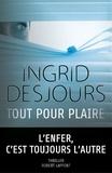 Ingrid Desjours - Tout pour plaire.