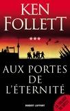 Ken Follett - Le siècle Tome 3 : Aux portes de l'éternité - Edition dédicacée.
