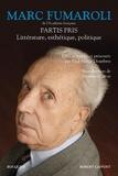 Marc Fumaroli - Partis pris - Littérature, esthétique, politique.