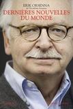 Erik Orsenna - Dernières nouvelles du monde.