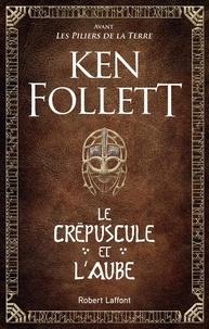 Ken Follett - Le Crépuscule et l'Aube.