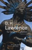 David Herbert Lawrence - Le serpent à plumes.