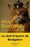 Le maître et Marguerite / Mikhaïl Boulgakov | Boulgakov, Mikhail Afanasievitch (1891-1940)