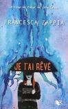 Je t'ai rêvé : roman / Francesca Zappia | Zappia, Francesca (1993?-....). Auteur