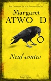 Neuf contes : nouvelles / Margaret Atwood | Atwood, Margaret (1939-....). Auteur