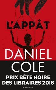 Daniel Cole - L'appât.