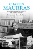 Charles Maurras - L'avenir de l'intelligence et autres textes.