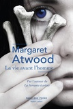 Margaret Atwood - La vie avant l'homme.