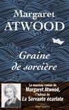 Graine de sorcière / Margaret Atwood | Atwood, Margaret (1939-....)