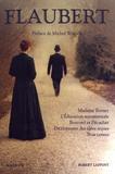Gustave Flaubert - Madame Bovary ; L'Education sentimentale ; Bouvard et Pécuchet ; Dictionnaire des idées reçues ; Trois contes.