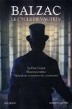 Honoré de Balzac - Le cycle de Vautrin - Le Père Goriot, Illusions perdues, Spendeurs et mystères des courtisanes.