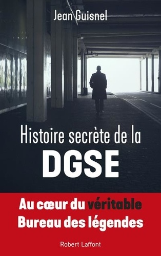 Histoire secrète de la DGSE / Jean Guisnel |