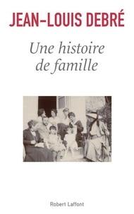 Jean-Louis Debré - Une histoire de famille.