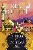 Ken Follett - La belle et l'oiseau.