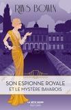 Rhys Bowen - Son espionne royale et le mystère bavarois - Tome 2.