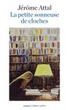 La petite sonneuse de cloches / Jérôme Attal | Attal, Jérôme (1970-....). Auteur