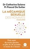 Catherine Solano et Pascal De Sutter - La mécanique sexuelle des hommes - Tome 1, L'éjaculation.