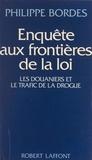 Philippe Bordes et Georges Liébert - Enquête aux frontières de la loi.