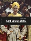Yvane Jacob - Sapé comme jadis - 60 histoires de vêtements (et de gens importants).