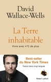 David Wallace-Wells - La Terre inhabitable - Vivre avec 4°C de plus.