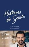 Cyril Lignac - Histoires de goûts.