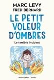 Marc Levy - Le petit voleur d'ombres Tome 3 : Le terrible incident.
