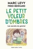 Marc Levy - Le petit voleur d'ombres Tome 4 : Les secrets du grenier.