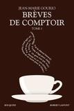 Jean-Marie Gourio - Brèves de comptoir - Tome 1.