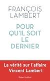 François Lambert - Pour qu'il soit le dernier.