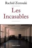 Rachid Zerrouki - Les Incasables.