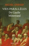Michel Onfray - Vies parallèles De Gaulle & Mitterand.