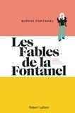 Sophie Fontanel - Les fables de la Fontanel - A quoi riment nos vies sexuelles ?.