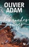 Olivier Adam - Les roches rouges.