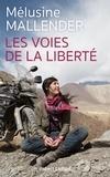 Mélusine Mallender - Les voies de la liberté.