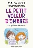 Marc Levy et Fred Bernard - Le petit voleur d'ombres Tome 5 : Les grandes vacances.
