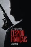 Cédric Bannel - L'espion français.