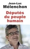 Jean-Luc Mélenchon - Députés du peuple humain.