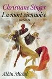 Christiane Singer - La Mort viennoise.