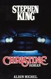 Christine : roman / Stephen King   King, Stephen (1947-....). Auteur