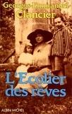 Georges-Emmanuel Clancier - Ces ombres qui m'éclairent Tome 2 : L'écolier des rêves.
