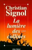 Christian Signol - La lumière des collines.