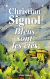 Christian Signol - Bleus sont les étés.