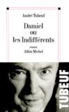 André Tubeuf - Damiel ou Les indifférents.