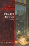 Hubert de Maximy - L'écrivain public  : L'écrit rouge.