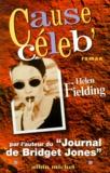 Cause céleb' : roman / Helen Fielding | Fielding, Helen (1958-....). Auteur