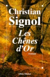 Christian Signol - Les chênes d'or.