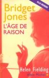 Bridget Jones : l'âge de raison : Même Bridget, même journal / Helen Fielding | Fielding, Helen (1958-....)
